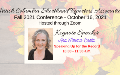 British Columbia Shorthand Reporters Association 2021 Fall Conference